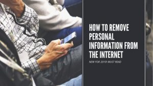 Remove Personal Information From The Internet in 2019
