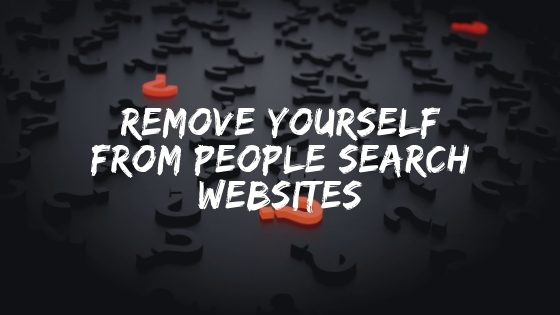 Remove Yourself From People Search Websites