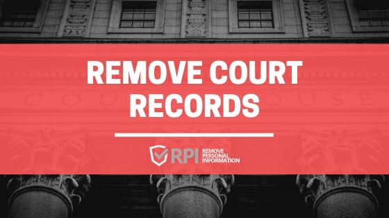 Remove Court Records - RemovePersonalInformation