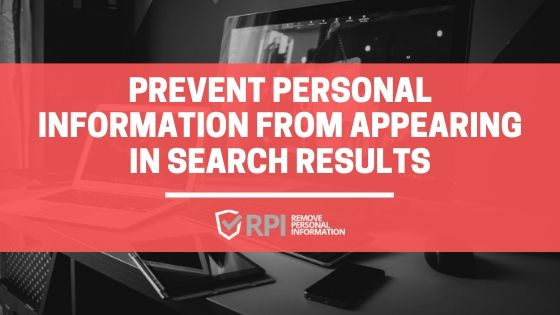Prevent Personal Information From Appearing in Search Results - RemovePersonalInformation