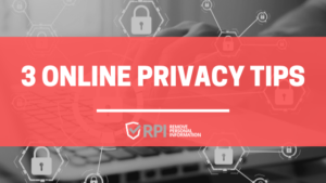 3 Online Privacy Tips