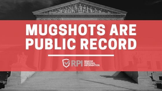 Mugshots Are Public Record
